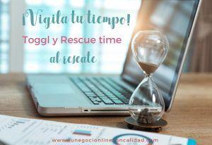 ¡Vigila en qué gastas tu tiempo! Toggl + Rescue time al rescate