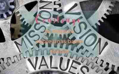 Construye tu negocio sobre unas bases sólidas: misión, visión y valores.