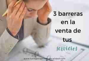 3 barreras en la venta de tus servicios