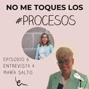 Episodio 6 Entrevista a María Salto