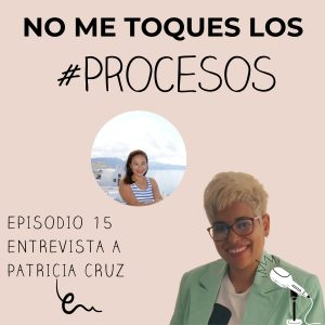 Episodio 15 Entrevista a Patricia Cruz