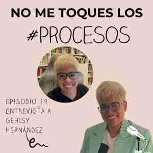Episodio 19 Entrevista a Gehisy Hernández