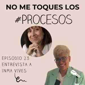 Episodio 23 Entrevista a Inma Vives